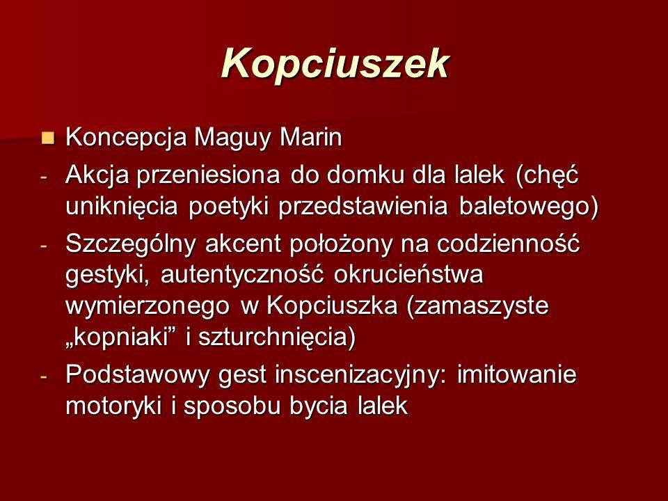 Kopciuszek Koncepcja Maguy Marin Koncepcja Maguy Marin - Akcja przeniesiona do domku dla lalek (chęć uniknięcia poetyki przedstawienia baletowego) - S