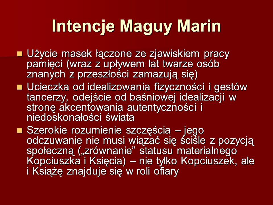 Intencje Maguy Marin Użycie masek łączone ze zjawiskiem pracy pamięci (wraz z upływem lat twarze osób znanych z przeszłości zamazują się) Użycie masek
