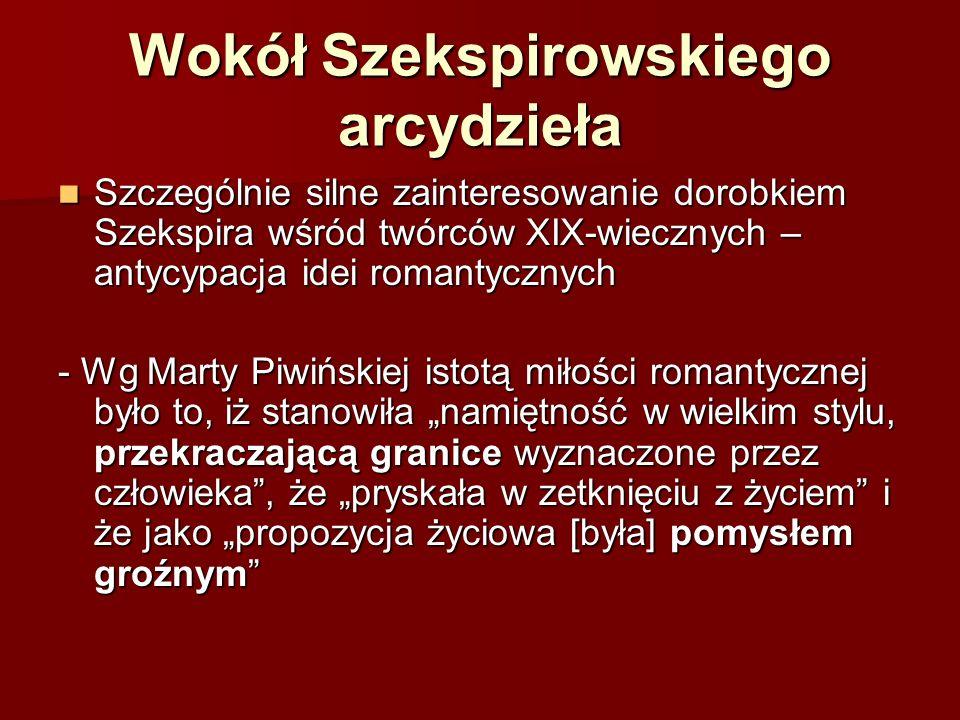 Wokół Szekspirowskiego arcydzieła Szczególnie silne zainteresowanie dorobkiem Szekspira wśród twórców XIX-wiecznych – antycypacja idei romantycznych S