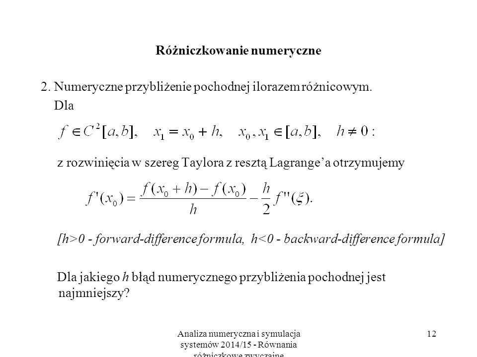 Analiza numeryczna i symulacja systemów 2014/15 - Równania różniczkowe zwyczajne 12 Różniczkowanie numeryczne 2. Numeryczne przybliżenie pochodnej ilo