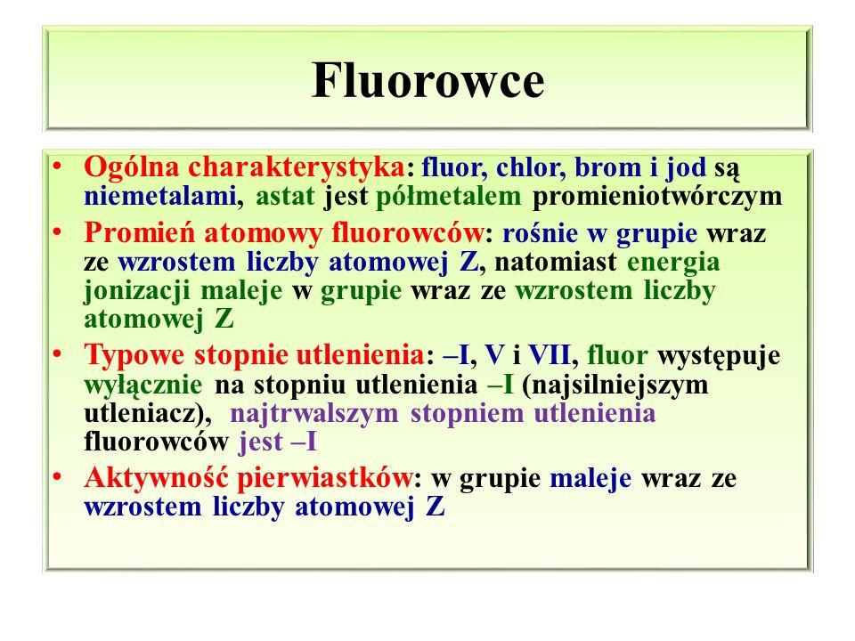 Fluorowce Ogólna charakterystyka : fluor, chlor, brom i jod są niemetalami, astat jest półmetalem promieniotwórczym Promień atomowy fluorowców : rośni