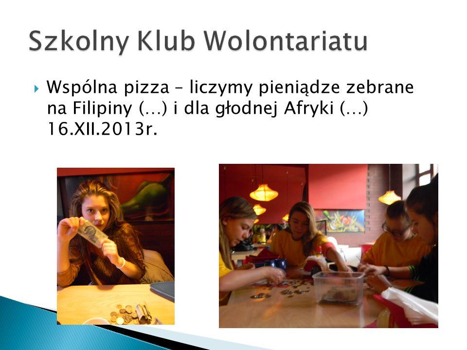  Wspólna pizza – liczymy pieniądze zebrane na Filipiny (…) i dla głodnej Afryki (…) 16.XII.2013r.