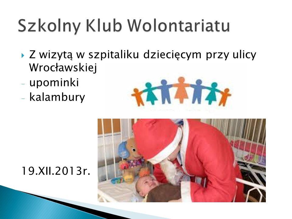  Z wizytą w szpitaliku dziecięcym przy ulicy Wrocławskiej - upominki - kalambury 19.XII.2013r.