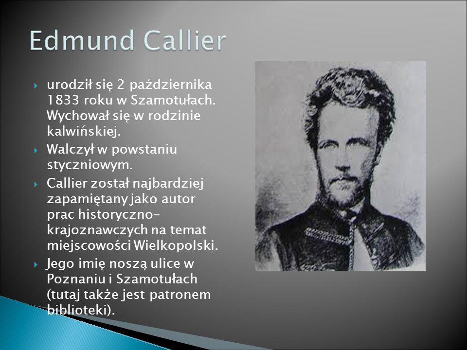  urodził się 2 października 1833 roku w Szamotułach. Wychował się w rodzinie kalwińskiej.  Walczył w powstaniu styczniowym.  Callier został najbard