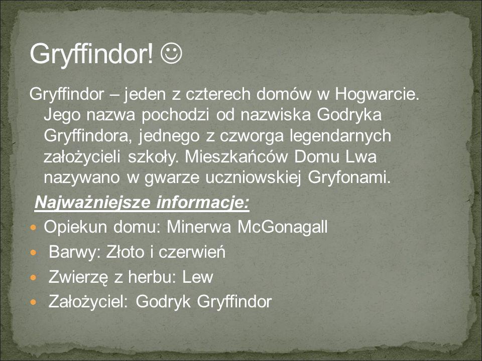 Gryffindor – jeden z czterech domów w Hogwarcie.