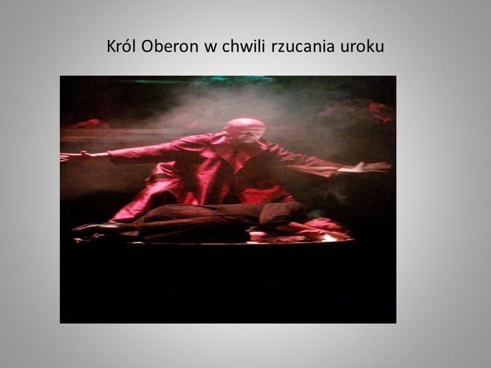 Król Oberon w chwili rzucania uroku