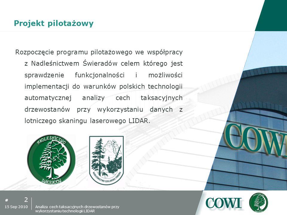 # Projekt pilotażowy 2 15 Sep 2010 Rozpoczęcie programu pilotażowego we współpracy z Nadleśnictwem Świeradów celem którego jest sprawdzenie funkcjonal