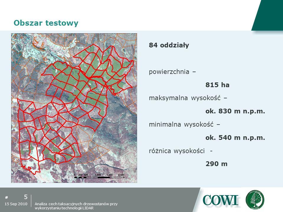 # Obszar testowy 5 15 Sep 2010 84 oddziały powierzchnia – 815 ha maksymalna wysokość – ok. 830 m n.p.m. minimalna wysokość – ok. 540 m n.p.m. różnica
