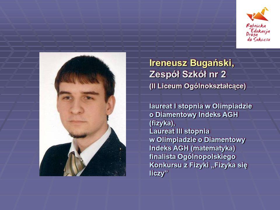 Ireneusz Bugański, Zespół Szkół nr 2 (II Liceum Ogólnokształcące) laureat I stopnia w Olimpiadzie o Diamentowy Indeks AGH (fizyka), Laureat III stopni