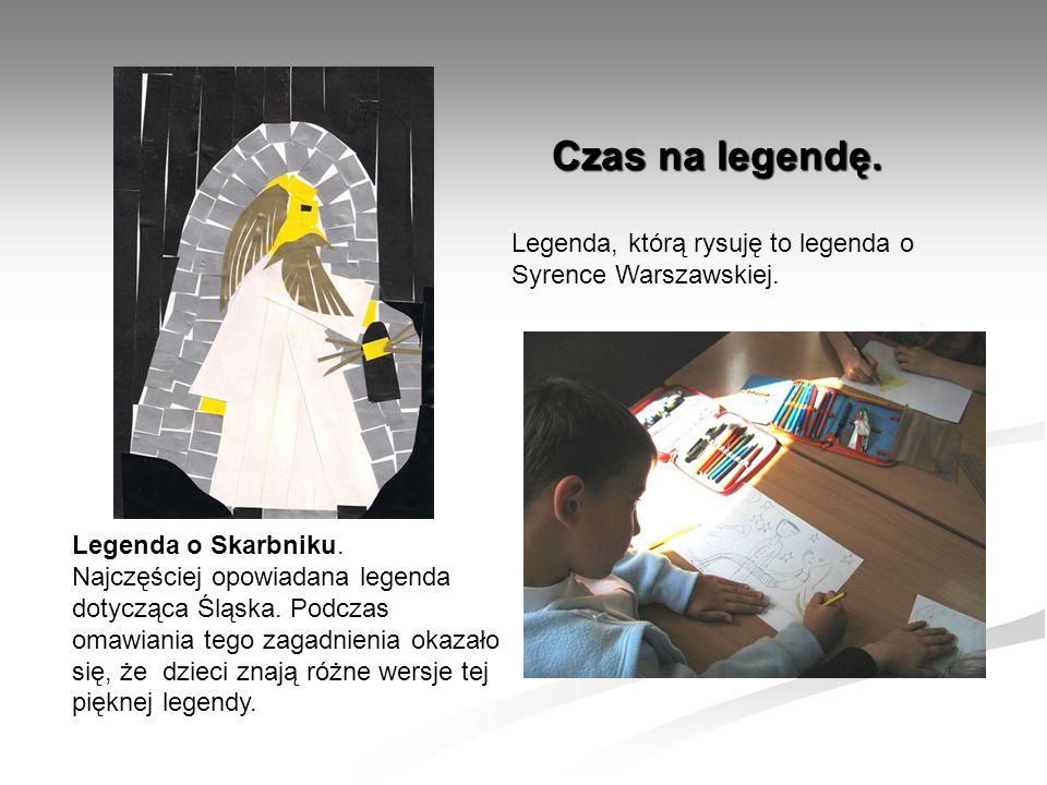 Czas na legendę. Czas na legendę. Legenda o Skarbniku. Najczęściej opowiadana legenda dotycząca Śląska. Podczas omawiania tego zagadnienia okazało się