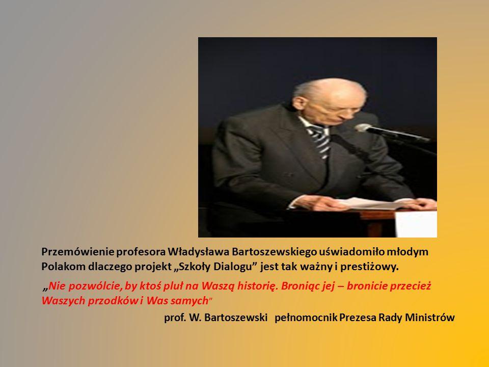 """Przemówienie profesora Władysława Bartoszewskiego uświadomiło młodym Polakom dlaczego projekt """"Szkoły Dialogu jest tak ważny i prestiżowy."""