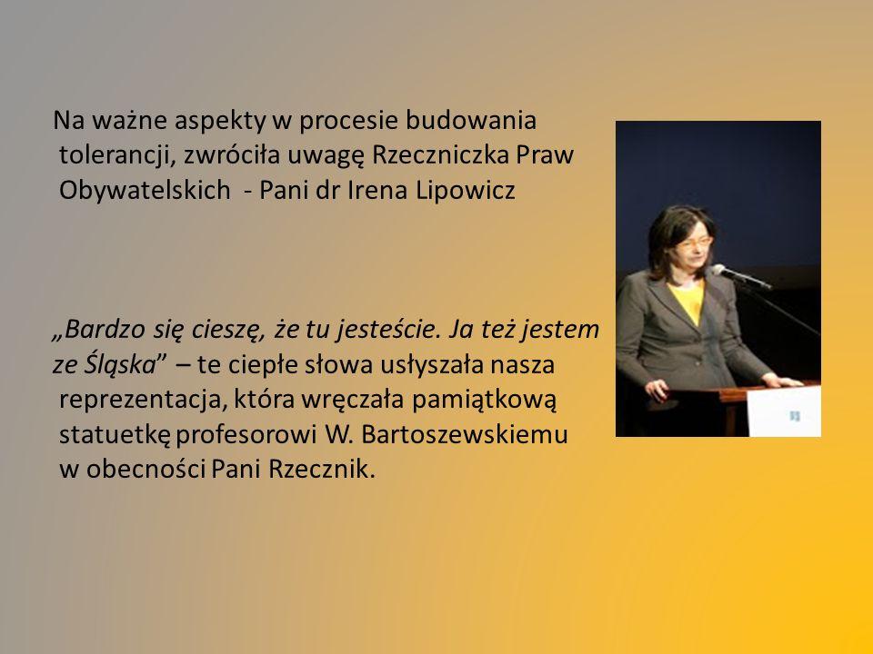 """Na ważne aspekty w procesie budowania tolerancji, zwróciła uwagę Rzeczniczka Praw Obywatelskich - Pani dr Irena Lipowicz """"Bardzo się cieszę, że tu jes"""