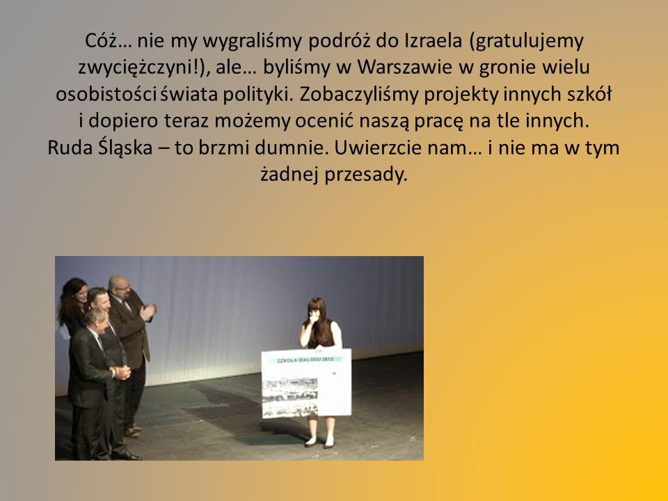 Cóż… nie my wygraliśmy podróż do Izraela (gratulujemy zwyciężczyni!), ale… byliśmy w Warszawie w gronie wielu osobistości świata polityki. Zobaczyliśm