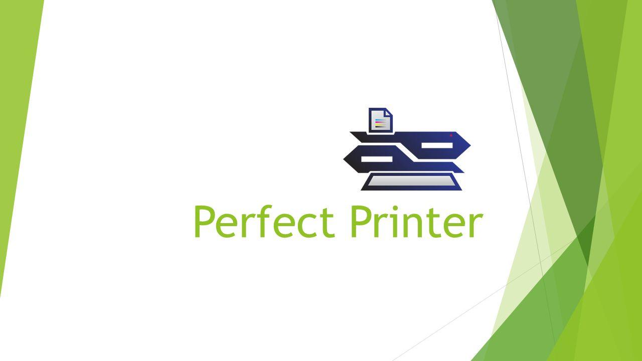 Perfect Printer
