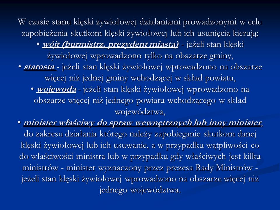 Zadania Wójta/Burmistrza/Prezydenta Miasta w sprawach zarządzania kryzysowego 1) kierowanie działaniami związanymi z monitorowaniem, planowaniem, reagowaniem i usuwaniem skutków zagrożeń na terenie gminy; 2) realizacja zadań z zakresu planowania cywilnego, w tym: realizacja zaleceń do gminnego planu reagowania kryzysowego, realizacja zaleceń do gminnego planu reagowania kryzysowego, opracowywanie i przedkładanie staroście do zatwierdzenia gminnego planu reagowania kryzysowego; opracowywanie i przedkładanie staroście do zatwierdzenia gminnego planu reagowania kryzysowego; 3) zarządzanie, organizowanie i prowadzenie szkoleń, ćwiczeń i treningów z zakresu reagowania na potencjalne zagrożenia; 4) wykonywanie przedsięwzięć wynikających z planu operacyjnego funkcjonowania gmin i gmin o statusie miasta; 5) przeciwdziałanie skutkom zdarzeń o charakterze terrorystycznym; 6) realizacja zadań z zakresu ochrony infrastruktury krytycznej.