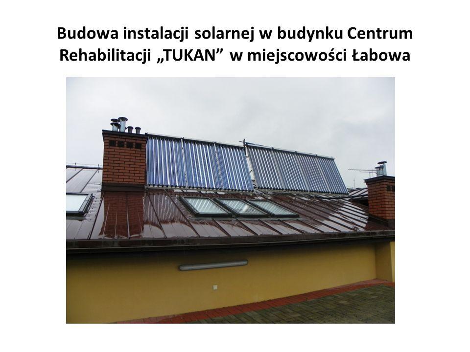 """Budowa instalacji solarnej w budynku Centrum Rehabilitacji """"TUKAN"""" w miejscowości Łabowa"""