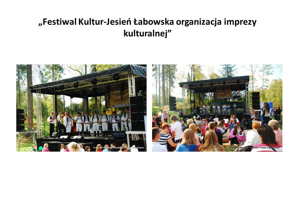 """""""Festiwal Kultur-Jesień Łabowska organizacja imprezy kulturalnej"""""""