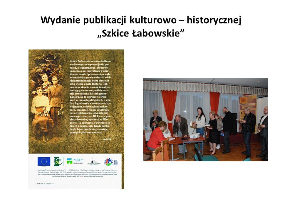 """Wydanie publikacji kulturowo – historycznej """"Szkice Łabowskie"""""""