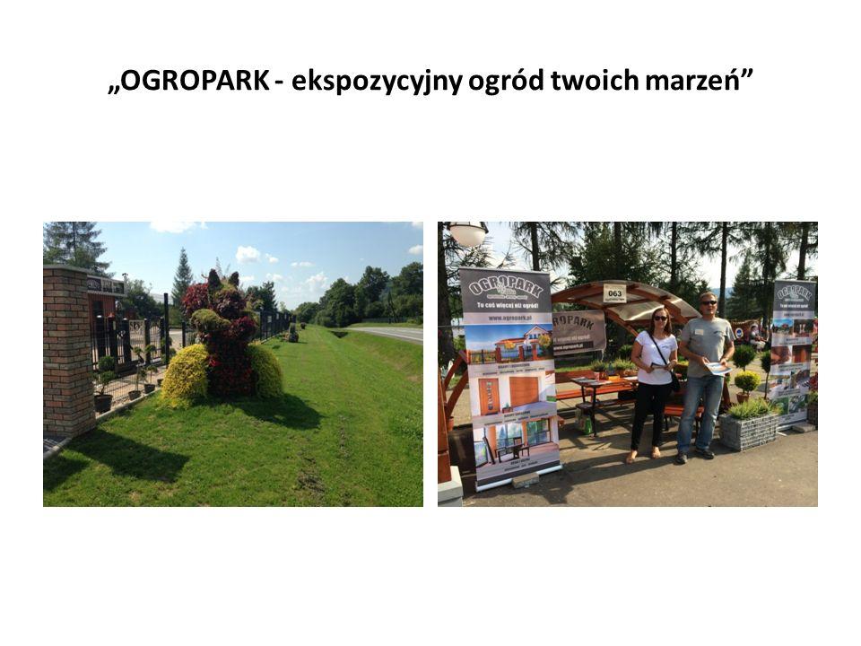 """""""OGROPARK - ekspozycyjny ogród twoich marzeń"""""""