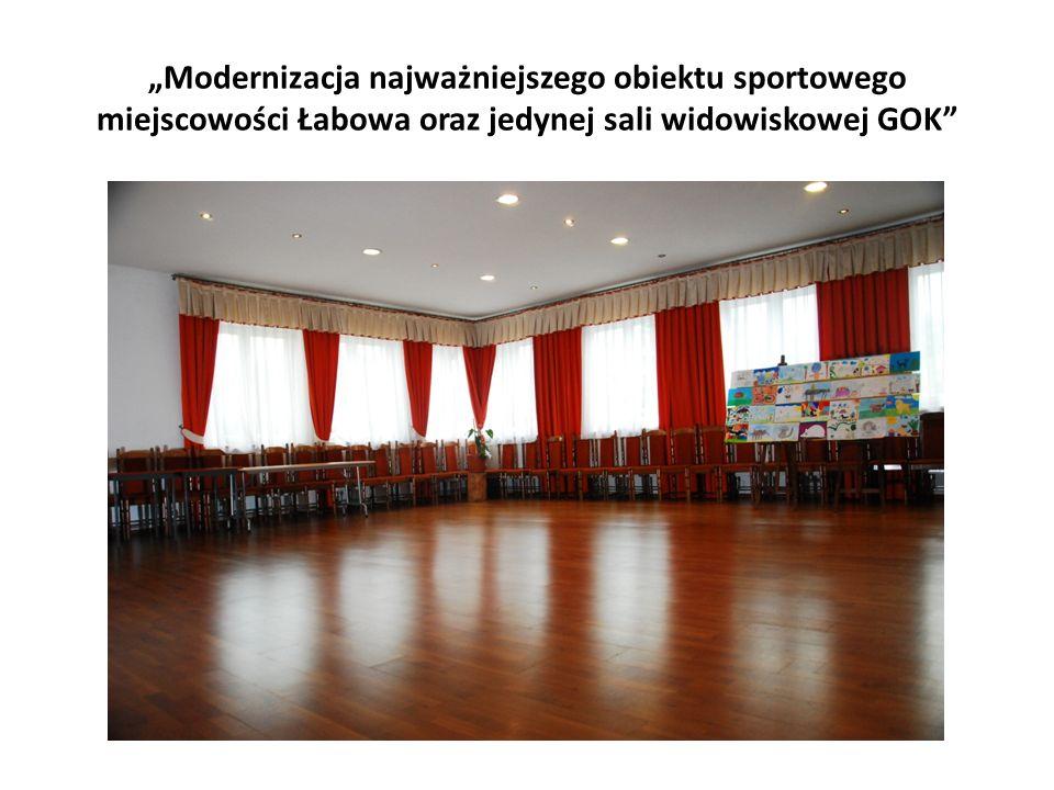 """""""Modernizacja najważniejszego obiektu sportowego miejscowości Łabowa oraz jedynej sali widowiskowej GOK"""""""