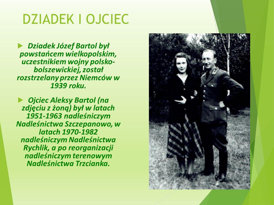 NADLEŚNICZY ROMAN BARTOL  12 marca 2002 roku Nadleśniczym Nadleśnictwa został Roman Bartol, wywodzący się z wielopokoleniowej rodziny leśników: pradziadek, dziadek Józef Bartol, ojciec Aleksy Bartol, brat ojca Edward Bartol, drugi brat ojca Tadeusz Bartol.
