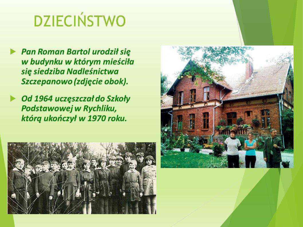 DZIADEK I OJCIEC  Dziadek Józef Bartol był powstańcem wielkopolskim, uczestnikiem wojny polsko- bolszewickiej, został rozstrzelany przez Niemców w 1939 roku.