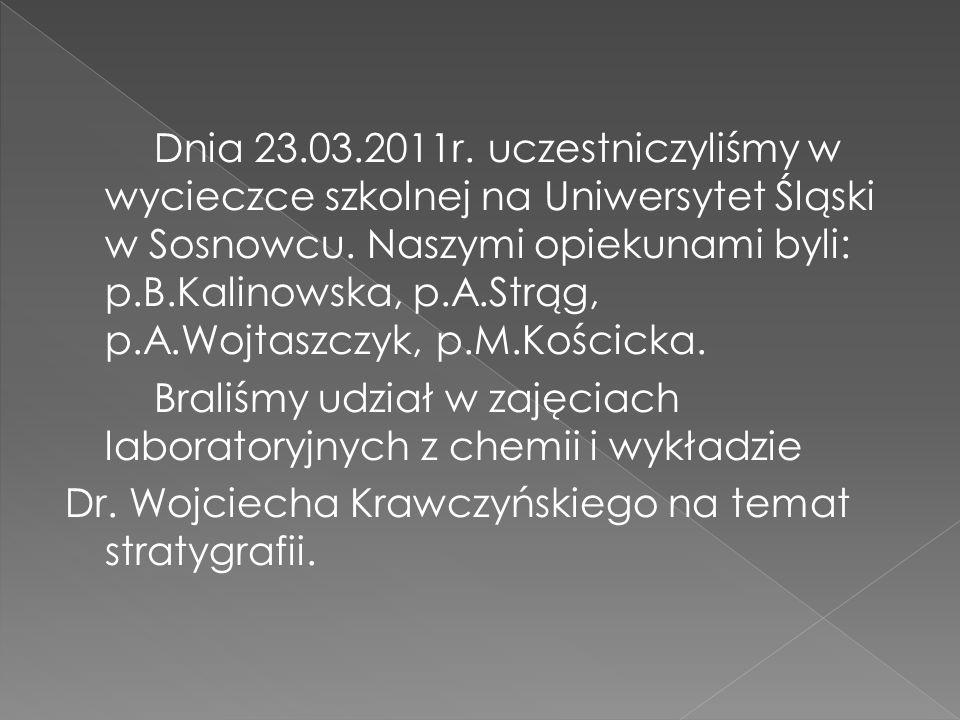 Dnia 23.03.2011r. uczestniczyliśmy w wycieczce szkolnej na Uniwersytet Śląski w Sosnowcu.