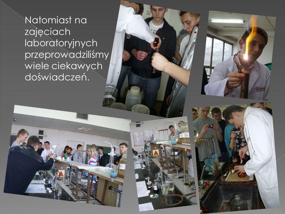 Natomiast na zajęciach laboratoryjnych przeprowadziliśmy wiele ciekawych doświadczeń.