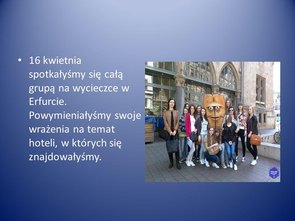 16 kwietnia spotkałyśmy się całą grupą na wycieczce w Erfurcie.