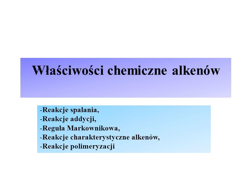 Reakcje charakterystyczne dla alkenów Odbarwianie wody bromowej (Br 2(aq) ) CH 2 = CH 2 + Br – Br  CH 2 Br – CH 2 Br eten 1,2-dibromoetan CH 2 = CH – CH 3 + Br – Br  CH 2 Br – CHBr – CH 3 propen 1,2-dibromopropan CH 3 – CH = CH – CH 3 + Br 2  CH 3 – CHBr – CHBr – CH 3 bute-2-en 1,2-dibromobutan