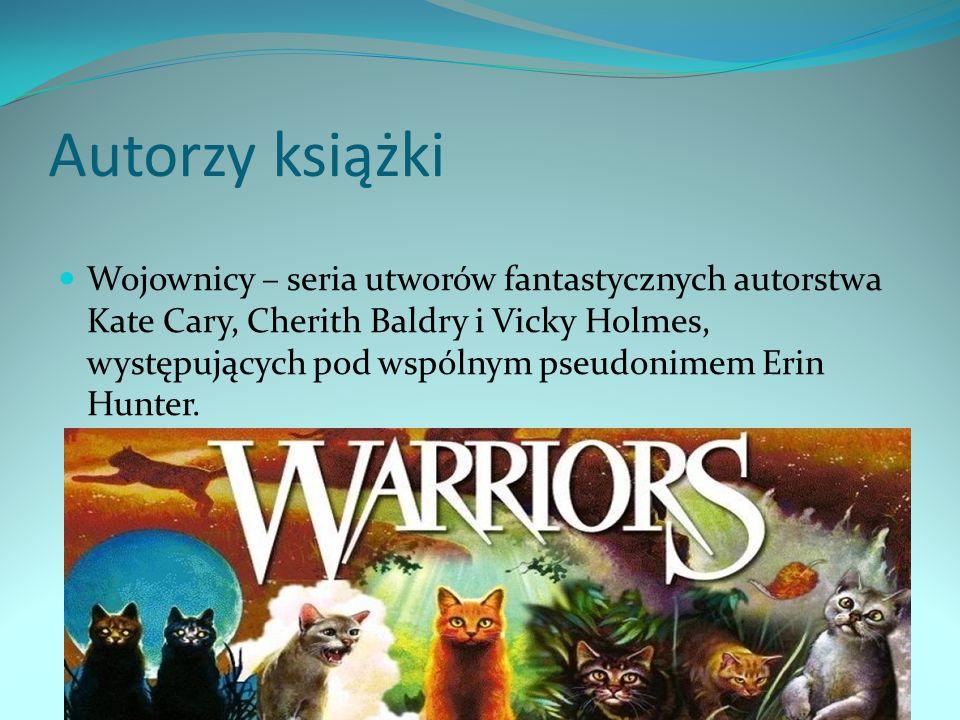 Autorzy książki Wojownicy – seria utworów fantastycznych autorstwa Kate Cary, Cherith Baldry i Vicky Holmes, występujących pod wspólnym pseudonimem Er