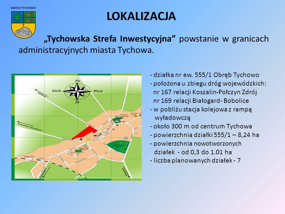 """GMINA TYCHOWO """"Tychowska Strefa Inwestycyjna powstanie w granicach administracyjnych miasta Tychowa."""