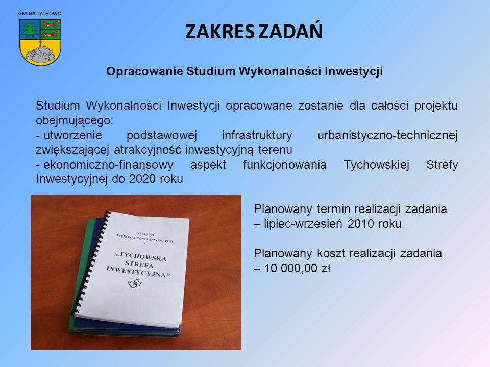 GMINA TYCHOWO ZAKRES ZADAŃ Opracowanie Studium Wykonalności Inwestycji Studium Wykonalności Inwestycji opracowane zostanie dla całości projektu obejmującego: - utworzenie podstawowej infrastruktury urbanistyczno-technicznej zwiększającej atrakcyjność inwestycyjną terenu - ekonomiczno-finansowy aspekt funkcjonowania Tychowskiej Strefy Inwestycyjnej do 2020 roku Planowany termin realizacji zadania – lipiec-wrzesień 2010 roku Planowany koszt realizacji zadania – 10 000,00 zł