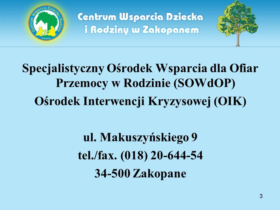 3 Specjalistyczny Ośrodek Wsparcia dla Ofiar Przemocy w Rodzinie (SOWdOP) Ośrodek Interwencji Kryzysowej (OIK) ul.