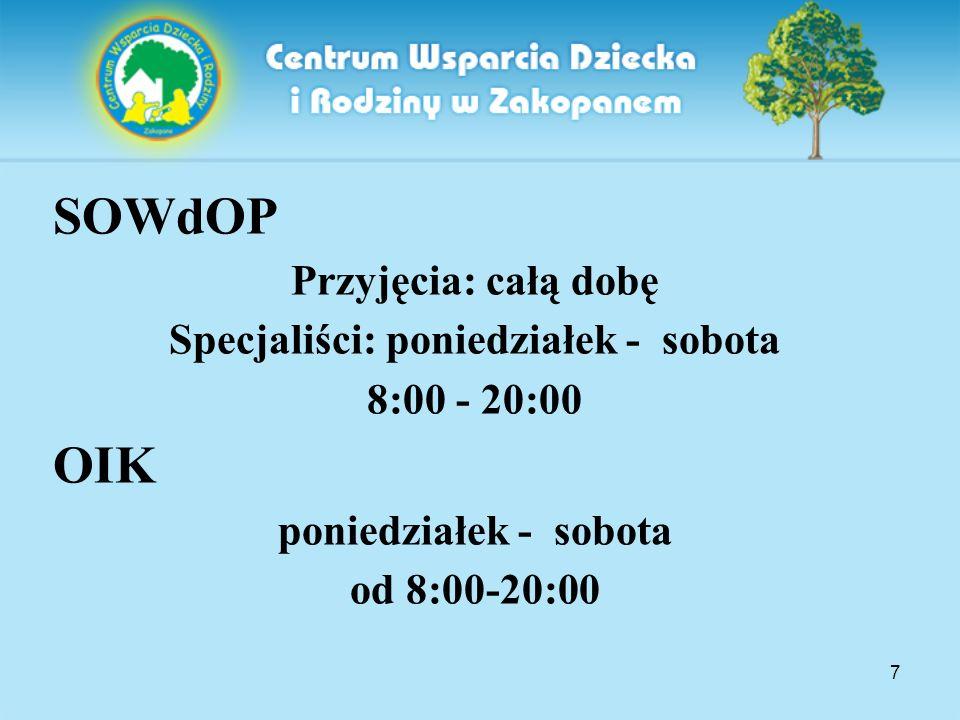 7 SOWdOP Przyjęcia: całą dobę Specjaliści: poniedziałek - sobota 8:00 - 20:00 OIK poniedziałek - sobota od 8:00-20:00