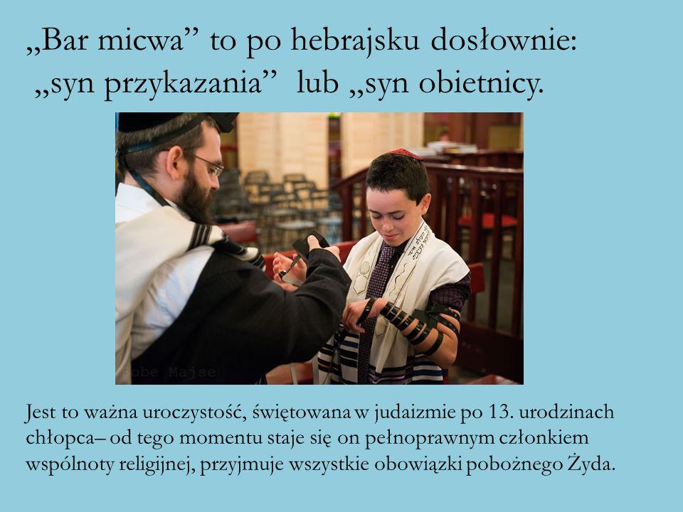 """""""Bar micwa"""" to po hebrajsku dosłownie: """"syn przykazania"""" lub """"syn obietnicy. Jest to ważna uroczystość, świętowana w judaizmie po 13. urodzinach chłop"""