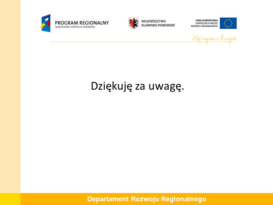 Departament Rozwoju Regionalnego Dziękuję za uwagę.