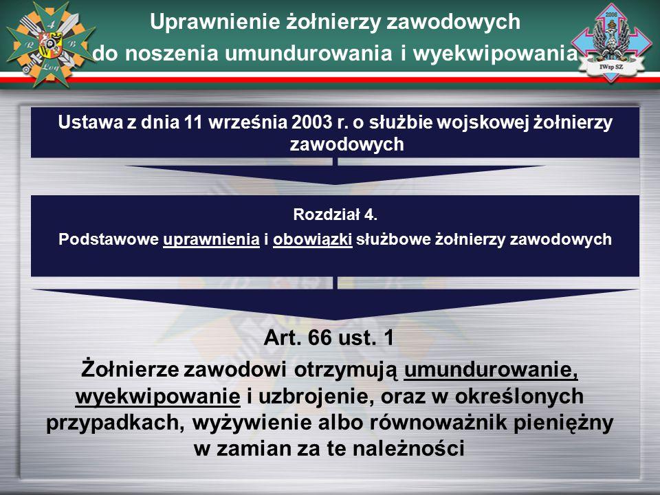 Rozdział 4. Podstawowe uprawnienia i obowiązki służbowe żołnierzy zawodowych Ustawa z dnia 11 września 2003 r. o służbie wojskowej żołnierzy zawodowyc
