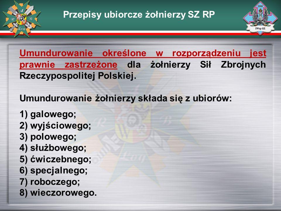 Umundurowanie określone w rozporządzeniu jest prawnie zastrzeżone dla żołnierzy Sił Zbrojnych Rzeczypospolitej Polskiej. Umundurowanie żołnierzy skład