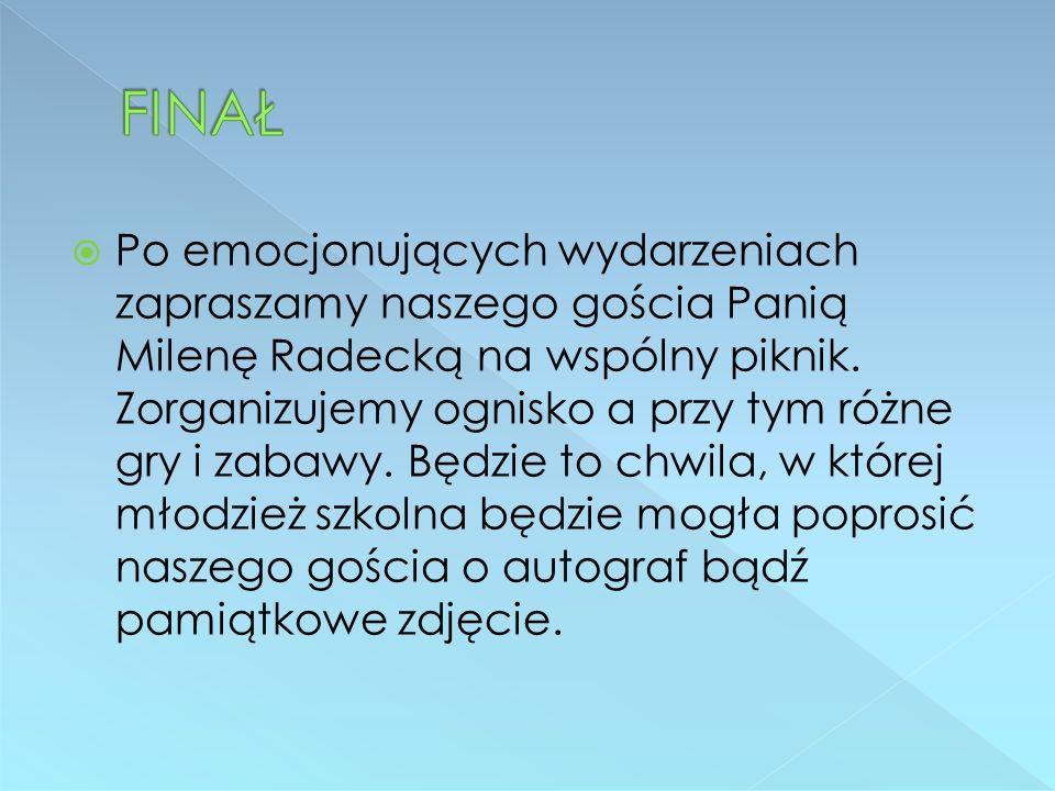  Po emocjonujących wydarzeniach zapraszamy naszego gościa Panią Milenę Radecką na wspólny piknik.