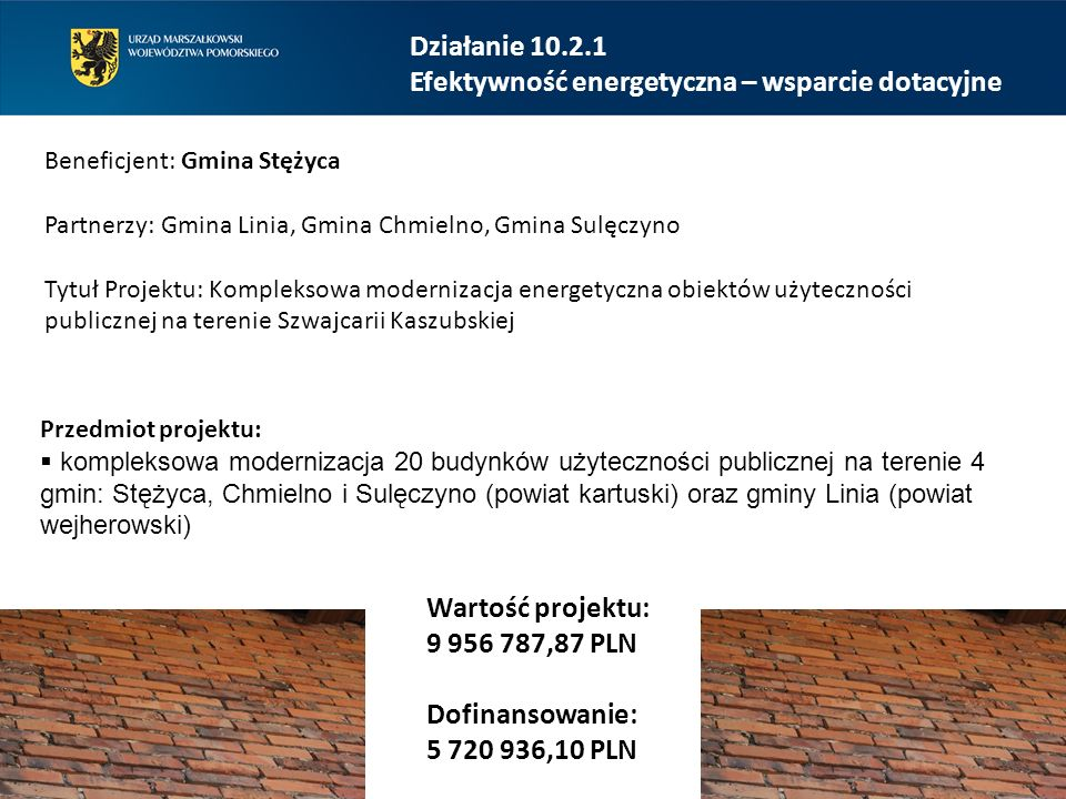 Działanie 10.2.1 Efektywność energetyczna – wsparcie dotacyjne Beneficjent: Gmina Stężyca Partnerzy: Gmina Linia, Gmina Chmielno, Gmina Sulęczyno Tytu