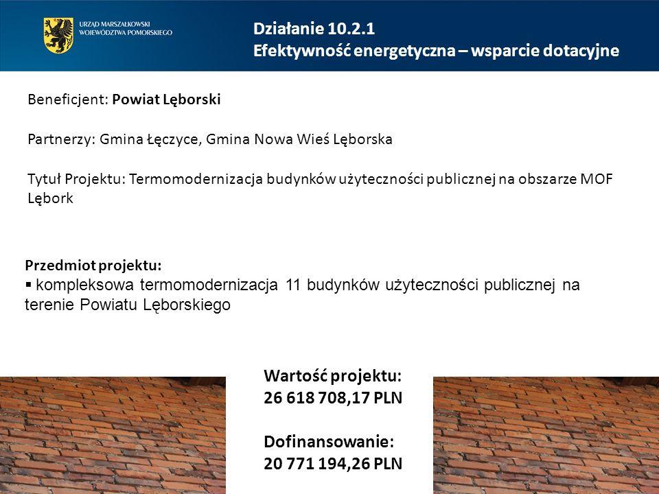 Działanie 10.2.1 Efektywność energetyczna – wsparcie dotacyjne Beneficjent: Powiat Lęborski Partnerzy: Gmina Łęczyce, Gmina Nowa Wieś Lęborska Tytuł P