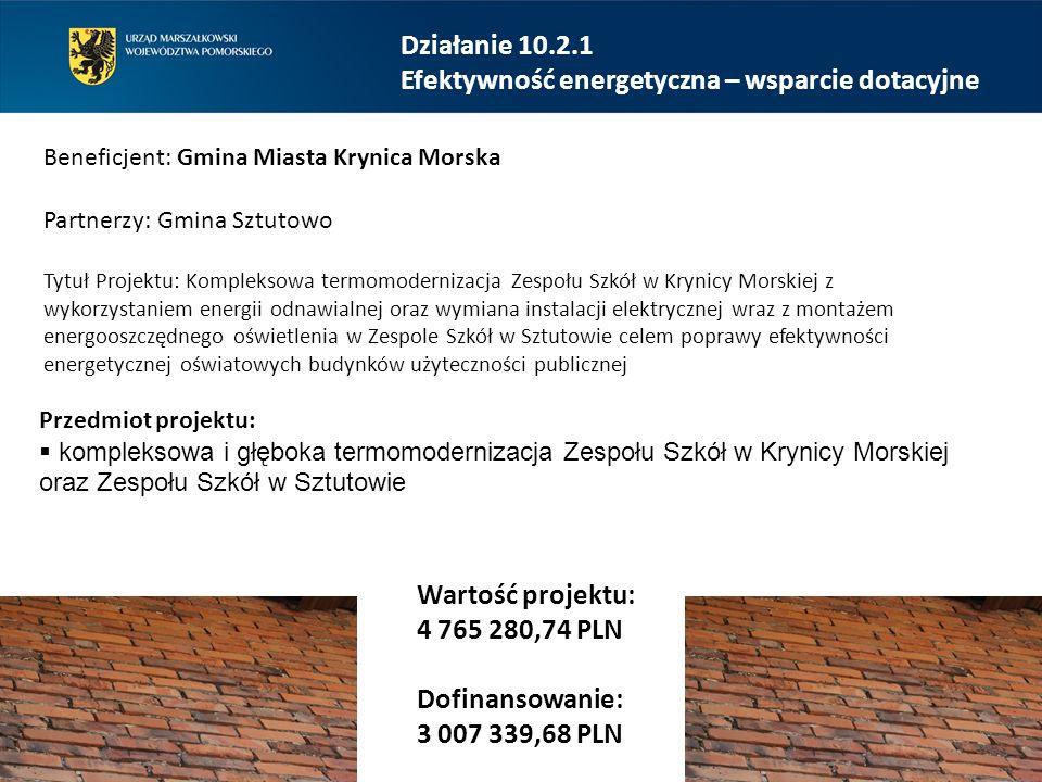 Działanie 10.2.1 Efektywność energetyczna – wsparcie dotacyjne Beneficjent: Gmina Miasta Krynica Morska Partnerzy: Gmina Sztutowo Tytuł Projektu: Komp
