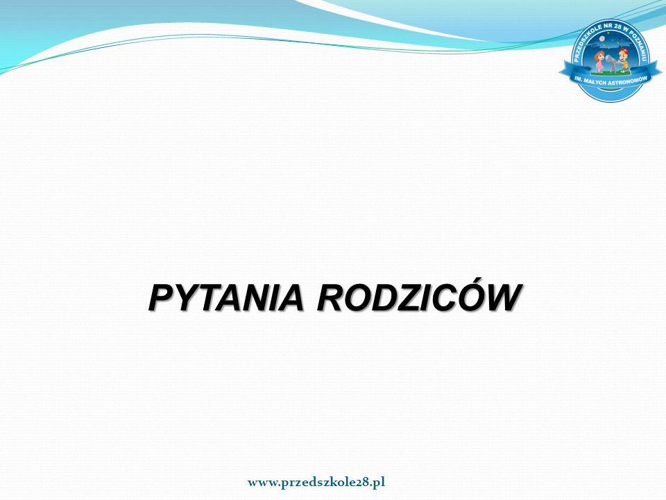 PYTANIA RODZICÓW www.przedszkole28.pl