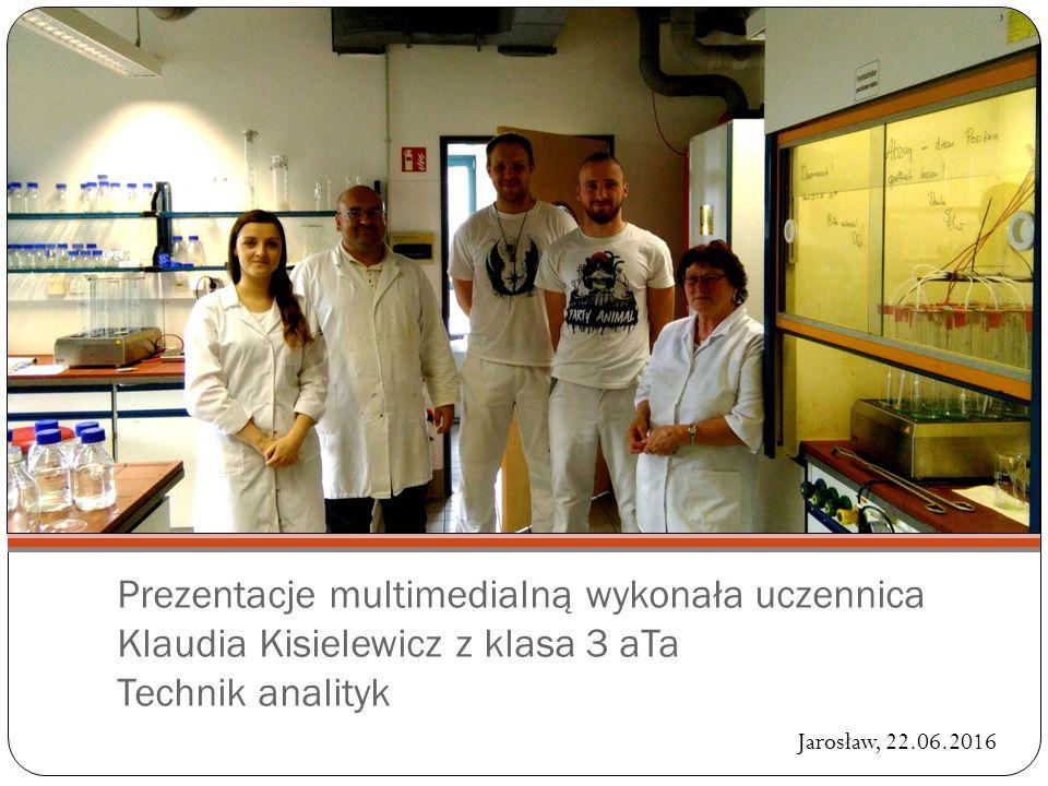 Prezentacje multimedialną wykonała uczennica Klaudia Kisielewicz z klasa 3 aTa Technik analityk Jarosław, 22.06.2016