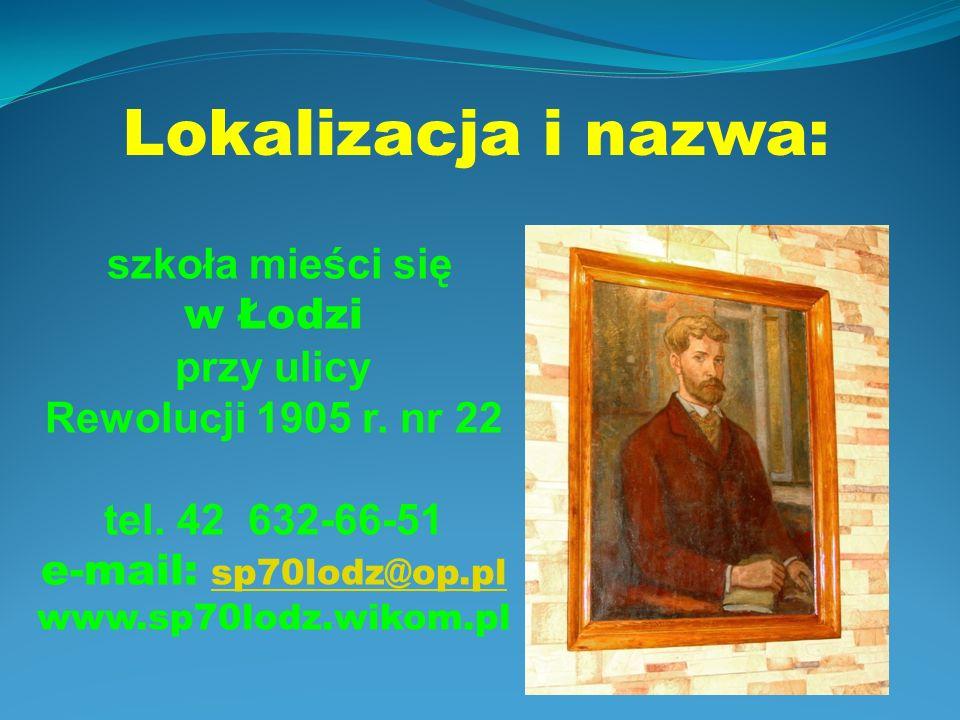 Lokalizacja i nazwa: szkoła mieści się w Łodzi przy ulicy Rewolucji 1905 r.