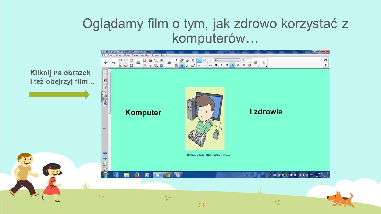 Oglądamy film o tym, jak zdrowo korzystać z komputerów… Kliknij na obrazek I też obejrzyj film…