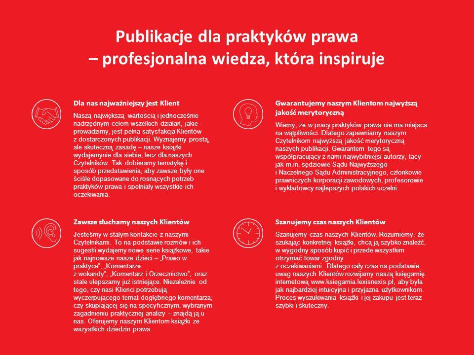 Publikacje dla praktyków prawa – profesjonalna wiedza, która inspiruje Dla nas najważniejszy jest Klient Naszą największą wartością i jednocześnie nadrzędnym celem wszelkich działań, jakie prowadzimy, jest pełna satysfakcja Klientów z dostarczonych publikacji.
