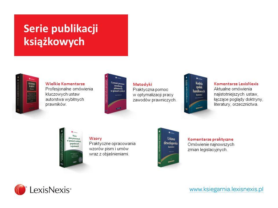 Serie publikacji książkowych Wielkie Komentarze Profesjonalne omówienia kluczowych ustaw autorstwa wybitnych prawników.