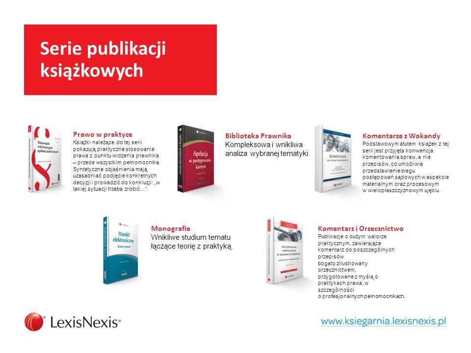 Serie publikacji książkowych Prawo w praktyce Książki należące do tej serii pokazują praktyczne stosowanie prawa z punktu widzenia prawnika – przede wszystkim pełnomocnika.